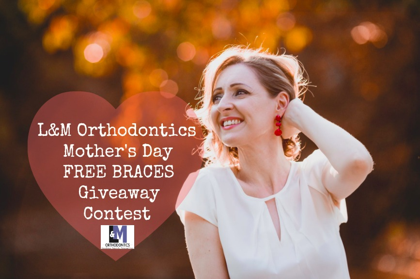 Mother's Day Free Braces LMOrthodontics