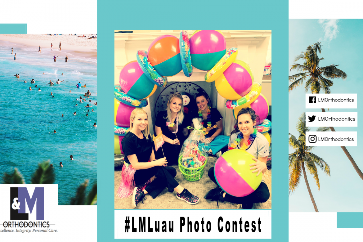 L&M Orthodontics Luau Photo Contest